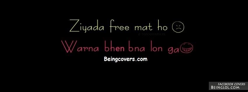 Ziada Free Mat Ho Warna Bhen Bna Lon Ga Facebook Cover
