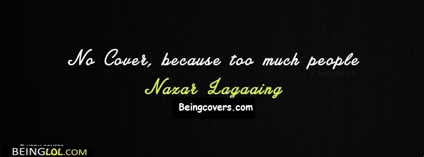 Too Much People Nazar Lagaaing Facebook Cover