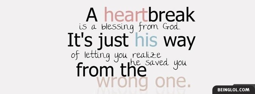 A Heartbreak Is A Blessing Facebook Cover
