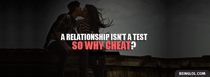 A Relationship Isnt A Test Facebook Cover