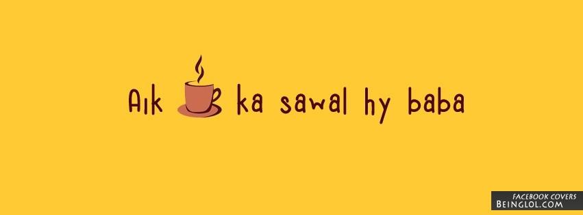Aik Chae Ka Sawal Hy Baba Facebook Cover
