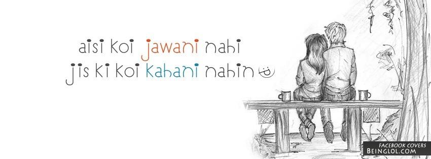 Aisi Koi Jawani Nahi Jis Ki Koi Kahani Nahin Facebook Cover