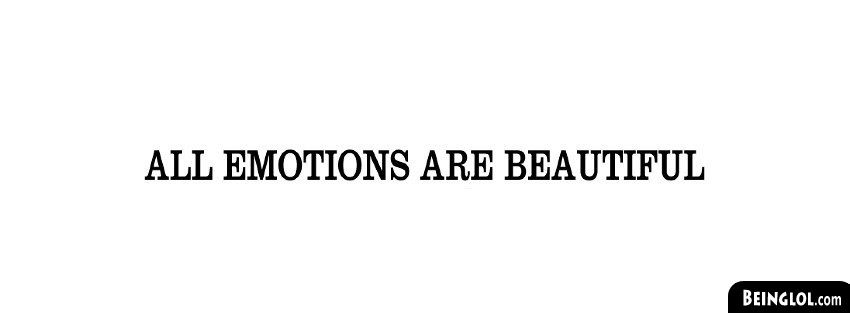 All Emotions Are Beautiful Facebook Cover