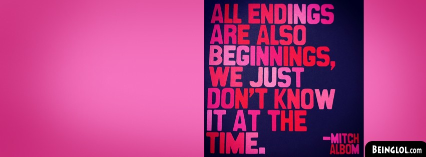 All Endings Are Also Beginnings Facebook Cover