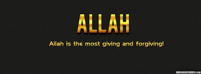 Allah Is The Forgiving And Most Giving! Facebook Cover