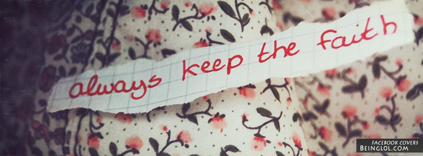 Always Keep The Faith Facebook Cover