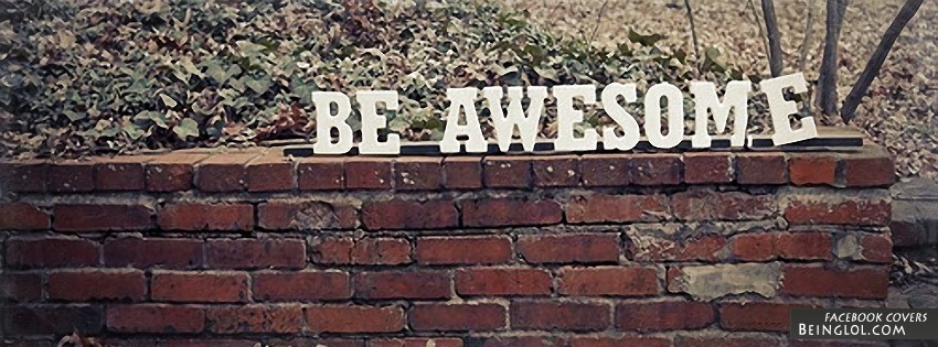 Be Awesome Facebook Cover