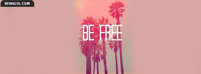 Be Free Facebook Cover