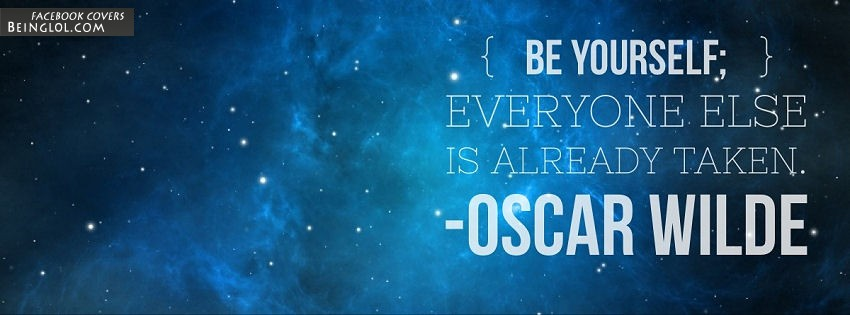 Be Yourself, Everyone Else Is Already Taken Facebook Cover