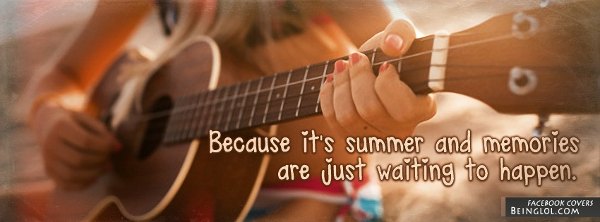 Because It's Summer Facebook Cover