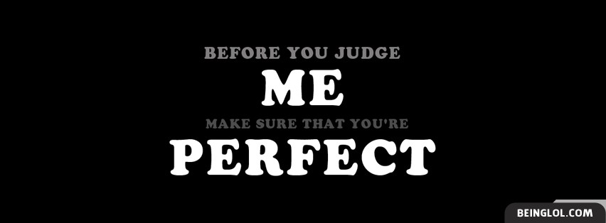 Before You Judge Me Facebook Cover