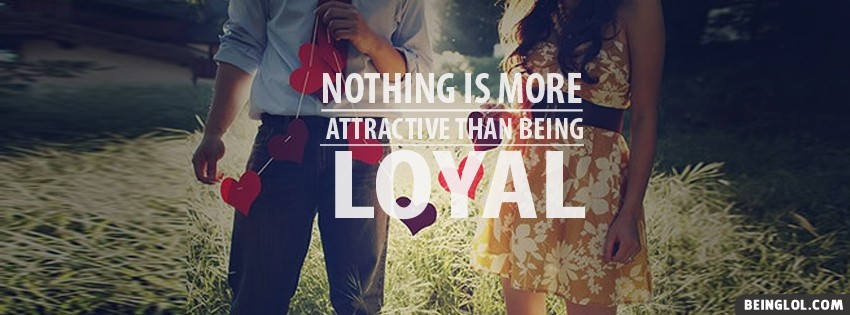Being Loyal Facebook Cover