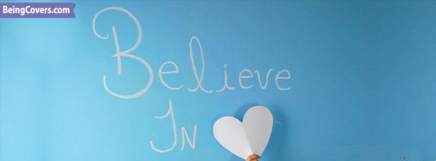 Believe In Love Facebook Cover