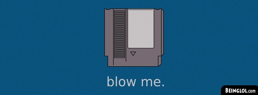 Blow Me Facebook Cover
