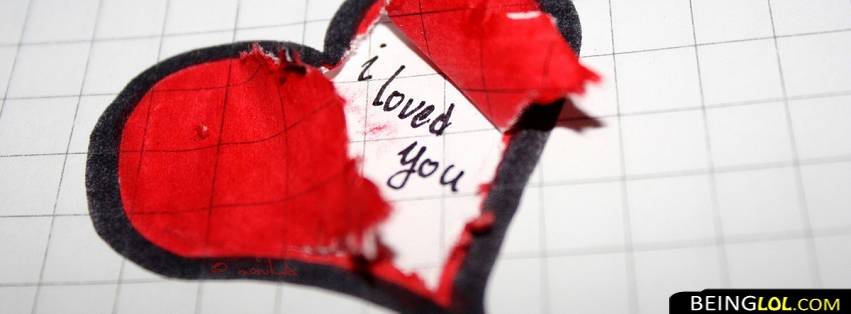 Broken Heart I Loved You Facebook Cover