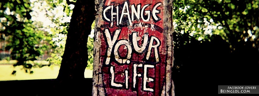 Change Your Life Facebook Cover