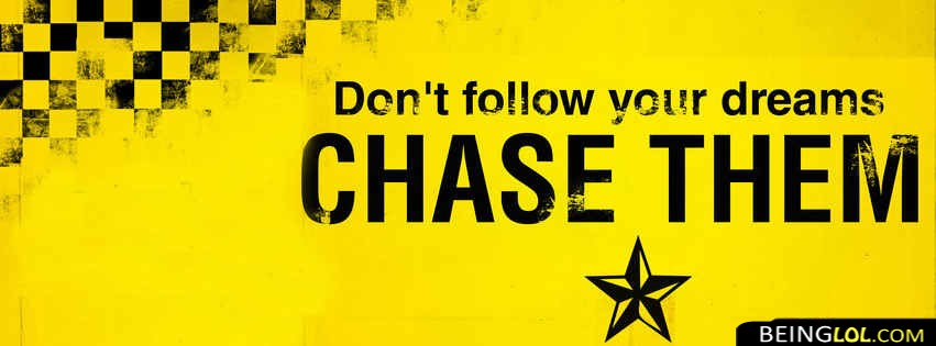 Chase The Dreams Facebook Cover