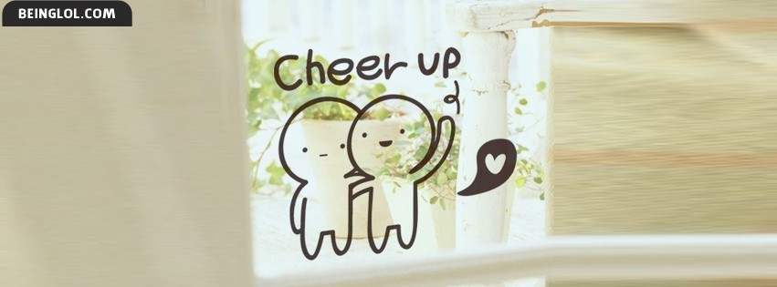 Cheer Up Facebook Cover