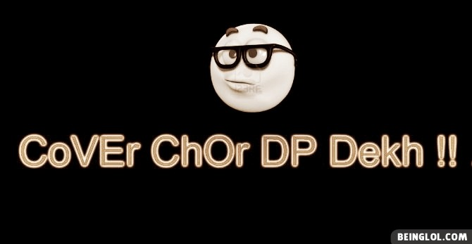 Cover Chor Dp Dekh Facebook Timeline Cover