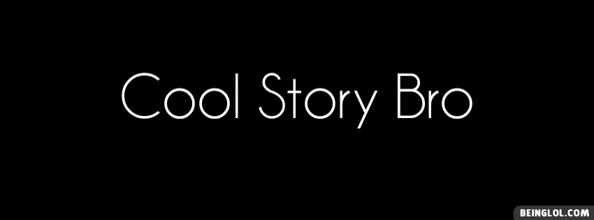 Cool Story Bro Facebook Cover