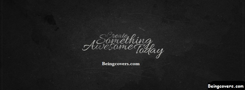 Create Something Awesome Today Facebook Cover