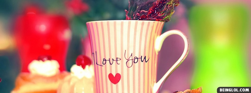 Cup I Love You Facebook Cover