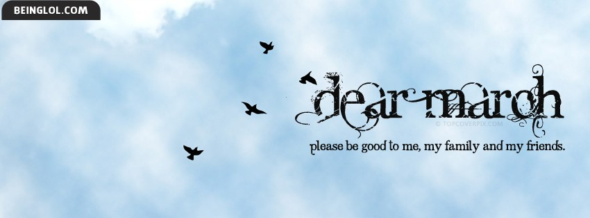 Dear March Facebook Cover