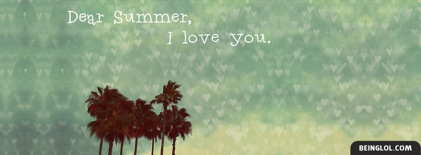 Dear Summer I Love You Facebook Cover