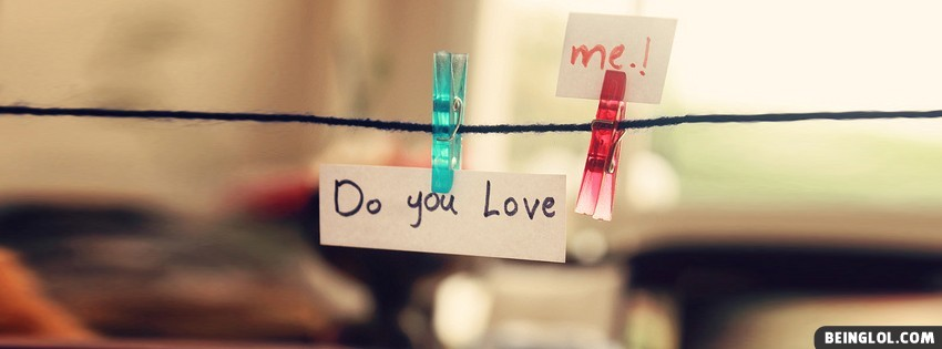 Do You Love Me Facebook Cover