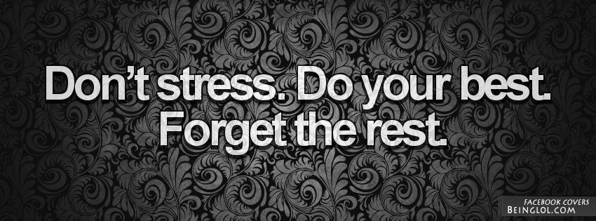 Don't Stress Do Your Best Facebook Cover