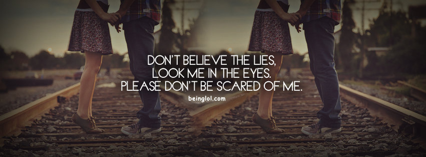 Don't Believe The Lies Look In Eyes Facebook Cover