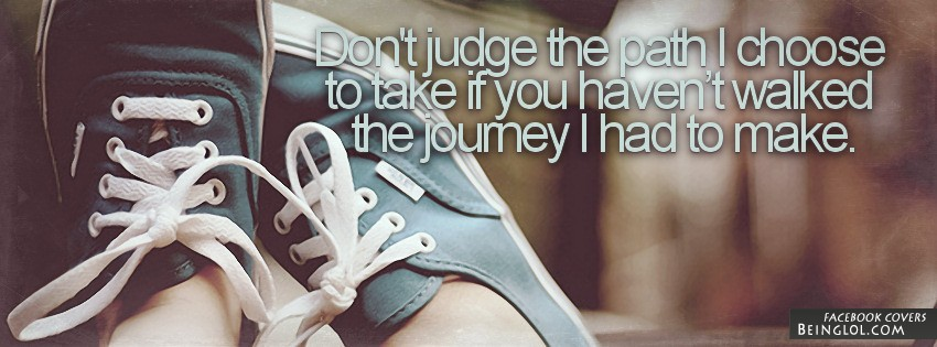Don't Judge My Path Facebook Cover