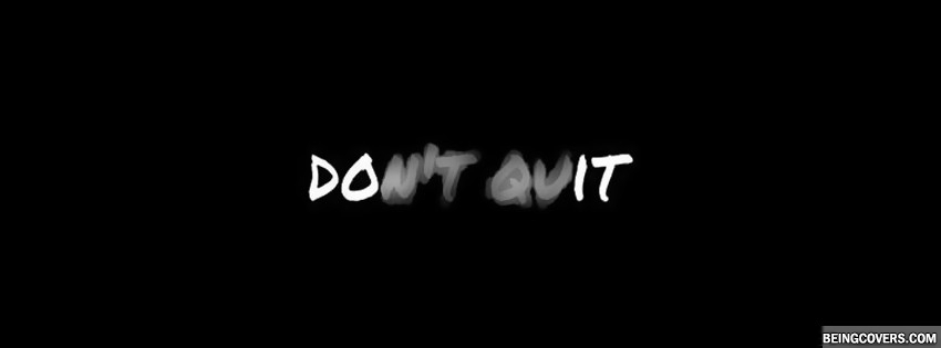 Dont Quit Just Do It Facebook Cover