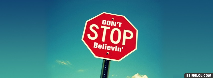 Dont Stop Believing Facebook Cover