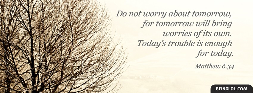 Don't Worry About Tommorow Facebook Cover