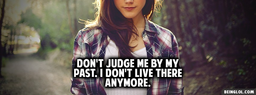 Don't Judge Me By My Past Facebook Cover