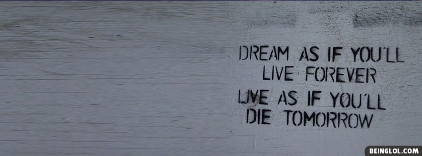 Dream As If You Will Facebook Cover