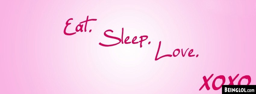 Eat Sleep Love Facebook Cover