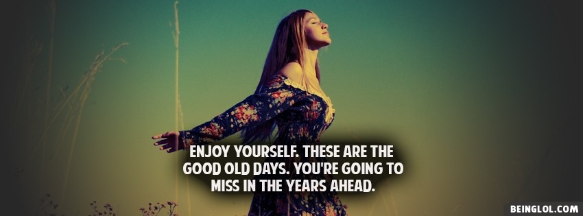 Enjoy Yourself Facebook Cover