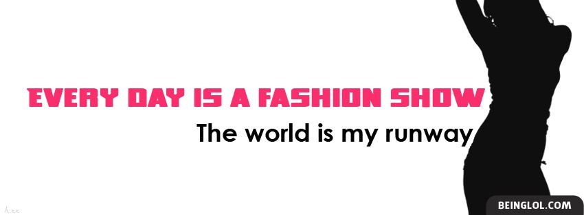 Every Day Is A Fashion Show Facebook Cover