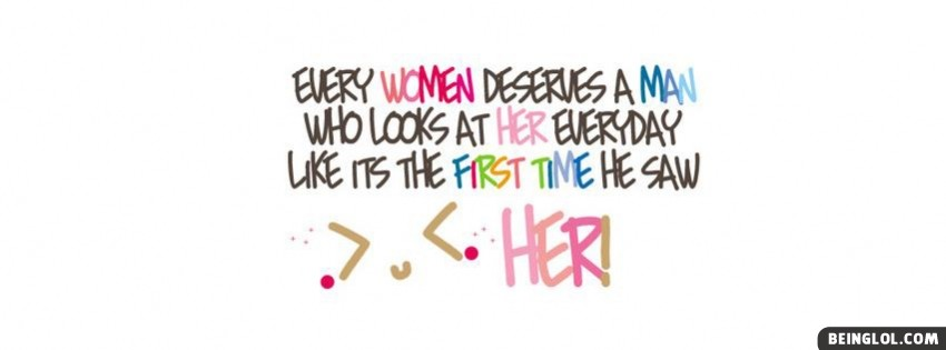 Every Women Deserves A Man Facebook Cover