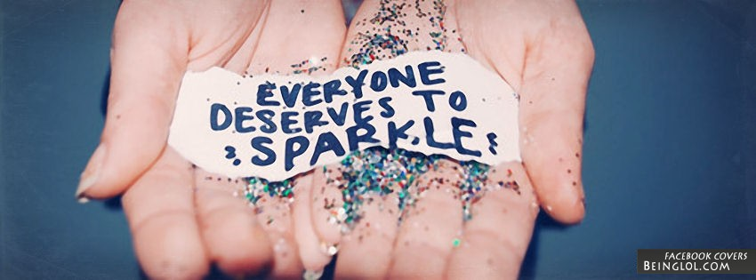 Everyone Deserves To Sparkle Facebook Timeline Cover