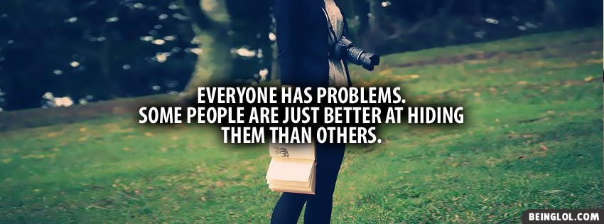 Everyone Has Problems Facebook Cover