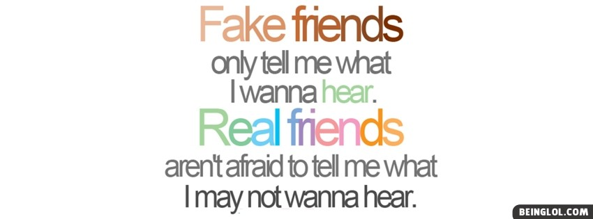 Fake Friends Real Friends Facebook Cover
