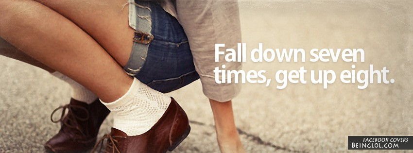 Fall Down Seven Times, Get Up Eight Facebook Cover