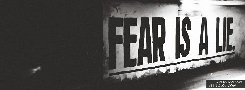 Fear Is A Lie Facebook Cover
