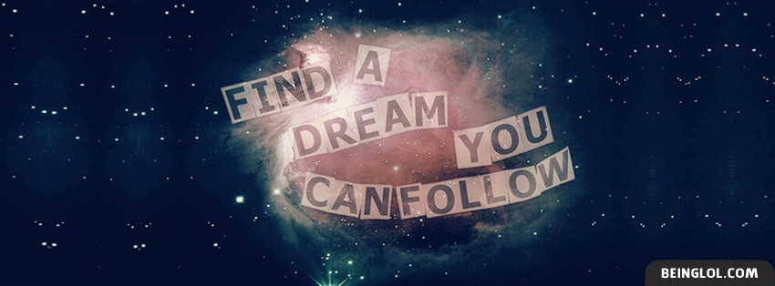 Find A Dream You Can Follow Facebook Cover
