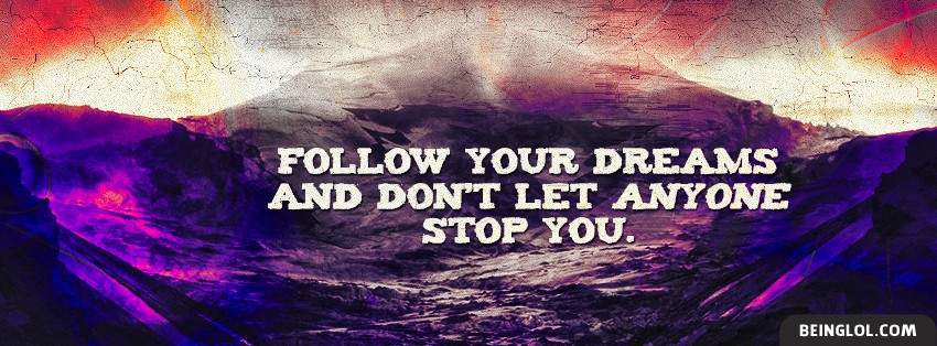 Follow Your Dream Facebook Cover
