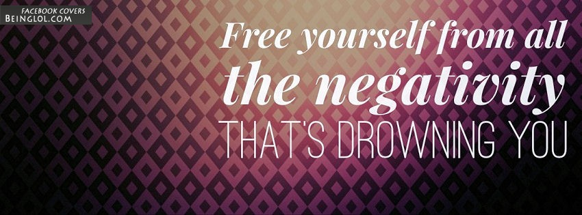 Free Yourself From All The Negativity Facebook Cover