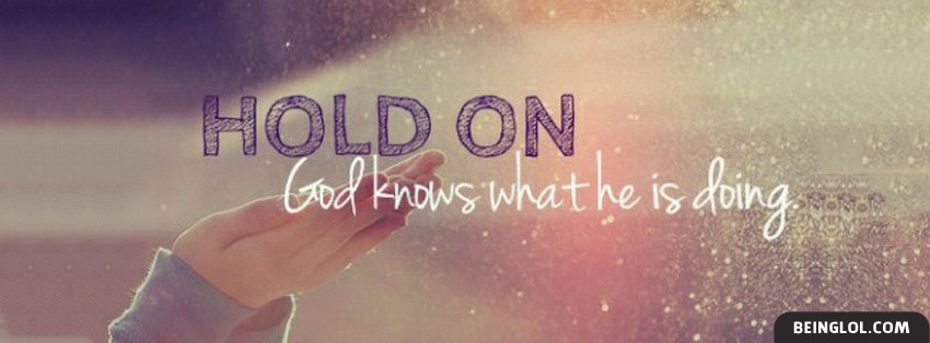 God Knows What Hes Doing Facebook Cover